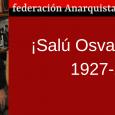 FALLECIÓ OSVALDO BAYER   Acaba de fallecer Osvaldo Bayer. El «viejo» Bayer, como cariñosa y popularmente se lo llamaba en la militancia anarquista con mucho respeto. Fue una […]