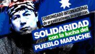 Comunicado Internacional: SOLIDARIDAD CON LA LUCHA DEL PUEBLO MAPUCHE Solidarizamos con la lucha del pueblo mapuche, quien actualmente vive un episodio más de persecución y represión por parte del Racista […]